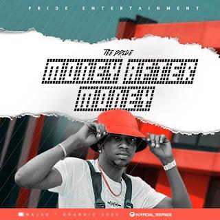 MUSIC: Tee Pride – Money After Money   @teepride9 @sayflexxyb