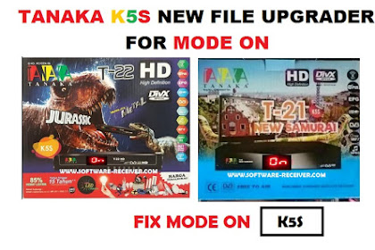 TANAKA K5S MODE ON - FIX ON FILE UPGRADE - DOWNLOAD