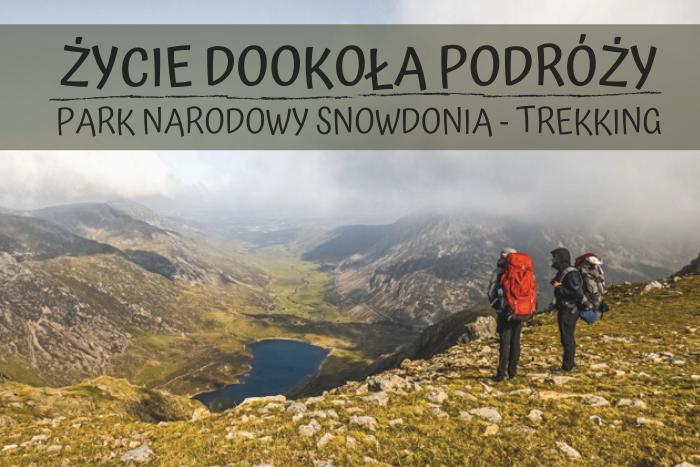Park Narodowy Snowdonia - trekking na Glyder Fawr,<br>czyli gdzie uciec od tłumów