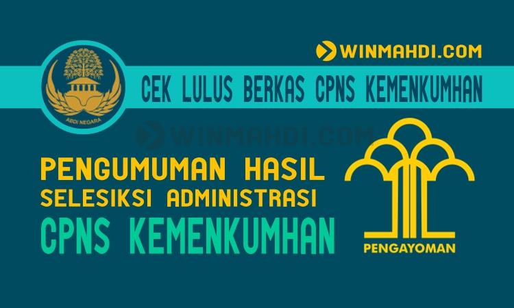 Pengumuman Lulus Seleksi Berkas Administrasi CPNS Kemenkumham