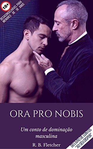 Ora Pro Nobis: Um conto de dominação masculina (Ao Seu Dispor)