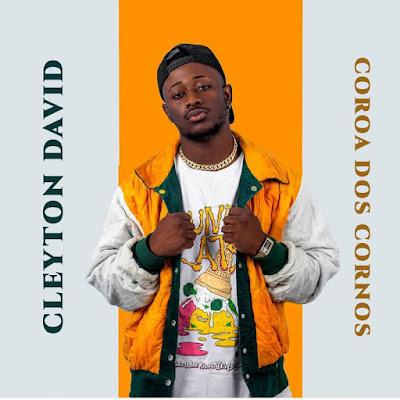 Cleyton David - Coroa Dos Cornos download mp3