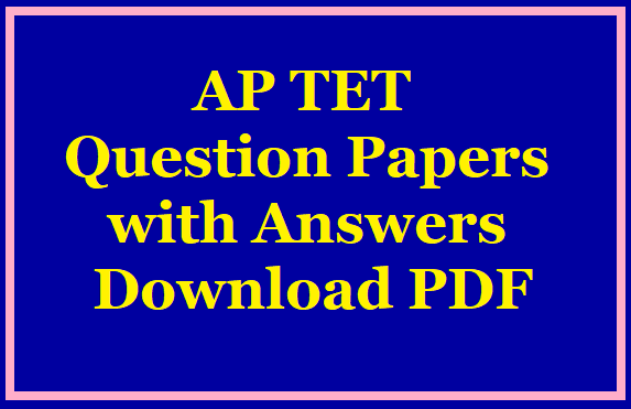 AP TET 2018 Question Papers with Answers Download PDF /2019/10/ap-tet-2018-question-papers-with-answers-download-pdf.html