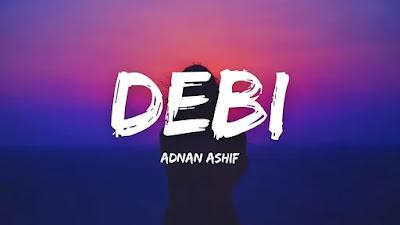 debi-lyrics-adnan-asif