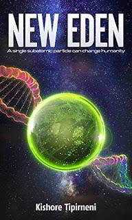 New Eden - mind-boggling sci fi by Kishore Tipirneni
