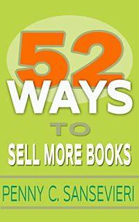 52 Ways to Sell More Books: Simple, Cost-Effective, and Powerful Strategies to get More Book Sales - a Business and Marketing Book by Penny Sansevieri