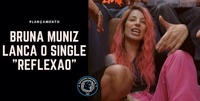 """Bruna Muniz lança o single """"Reflexão"""", ouça."""