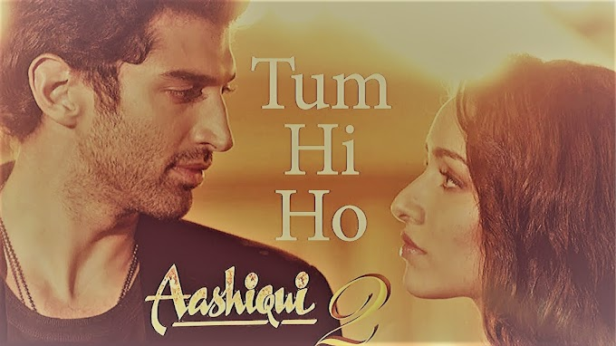 Tum Hi Ho Lyrics | Aashiqui 2 Movie songs | Arjit singh