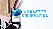 Ways to use twitter as an educational tool