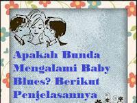 Apakah Bunda Mengalami Baby Blues? Berikut Penjelasannya