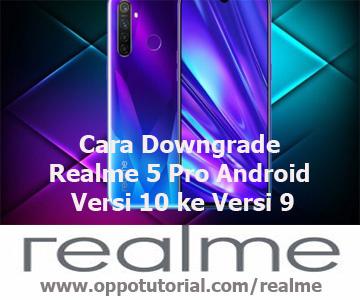 Cara Downgrade Realme 5 Pro Android Versi 10 ke Versi 9