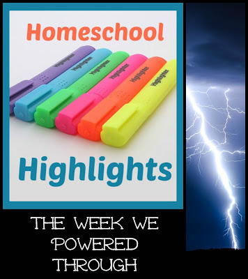 Homeschool Highlights - The Week We Powered Through on Homeschool Coffee Break @ kympossibleblog.blogspot.com