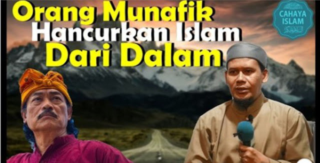Orang Munafik Menghancurkan Islam Dari Dalam