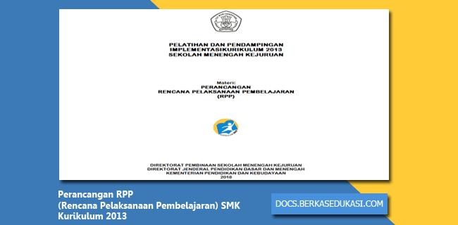 Perancangan RPP (Rencana Pelaksanaan Pembelajaran) SMK Kurikulum 2013