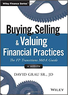 Buying, Selling, and Valuing Financial Practices, + Website: The FP Transitions