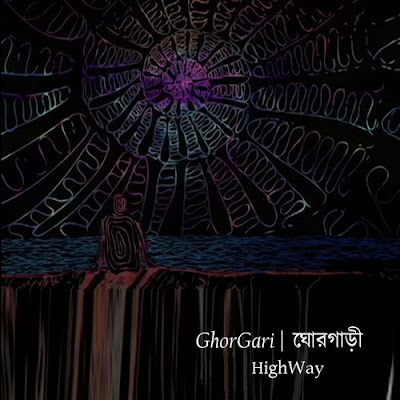 Ghorgari Lyrics ঘোরগাড়ি লিরিক্স Highway