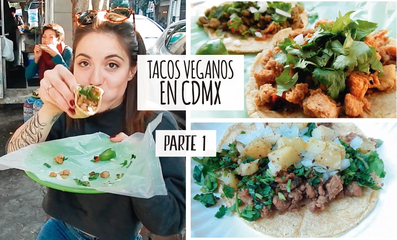 Dónde comer tacos veganos en CDMX · Parte 1