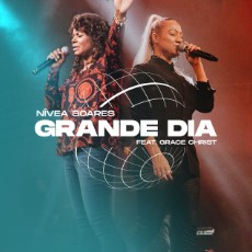 Grande Dia - Nívea Soares ft. Grace Christ