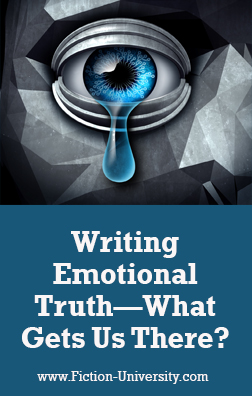 Writing Emotional Truth—What Gets Us There?