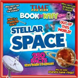 TIME For Kids Book of Why - Stellar Space