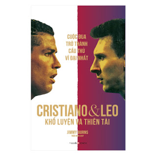 Cristiano Và Leo - Khổ Luyện Và Thiên tài - Cuộc Đua Trở Thành Cầu Thủ Vĩ Đại Nhất ebook PDF-EPUB-AWZ3-PRC-MOBI