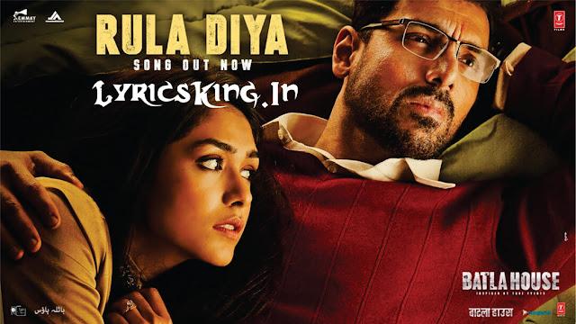 Rula Diya Lyrics – Batla House