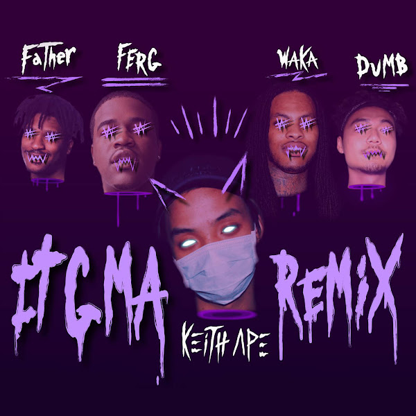 Keith Ape - It G Ma (Remix) [feat. A$AP Ferg, Father, Dumbfoundead, & Waka Flocka Flame] - Single Cover