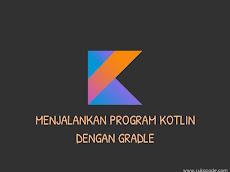 Langkah Pertama Menjalankan Program Kotlin