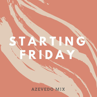 Azevedo Mix - Starting Friday (Original Mix)