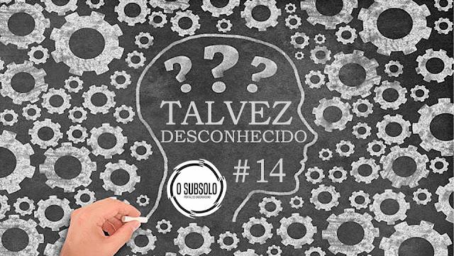 O SUBSOO | TALVEZ DESCONHECIDO #14