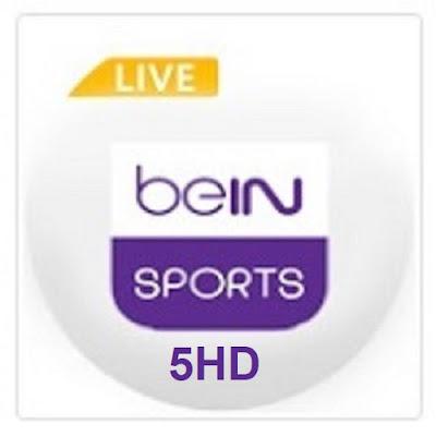 Bein Sports 5 |بث مباشر Broadcast live