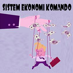 ciri kelebihan dan kekurangan sistem ekonomi komando Pengertian Ciri-ciri Kelebihan dan Kekurangan Sistem Ekonomi Komando