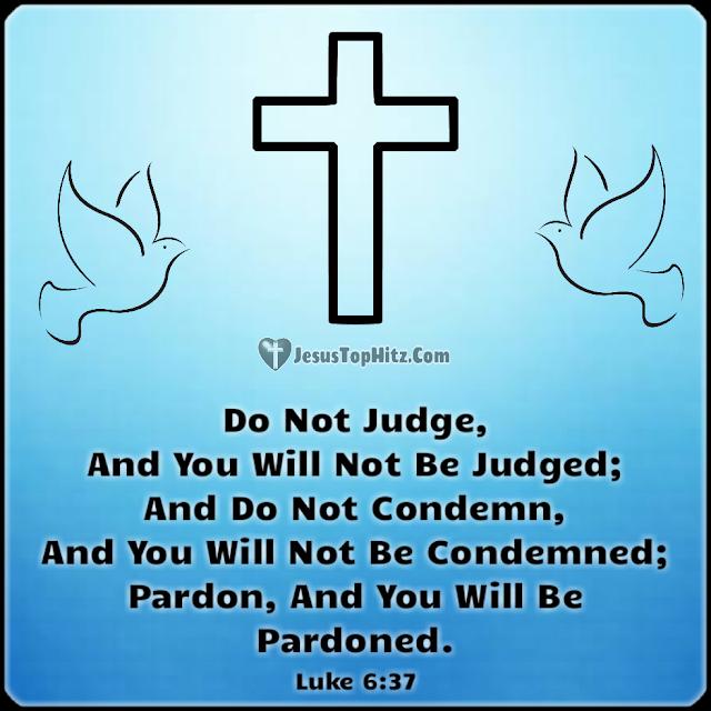 Do Not Judge... Bible Verse Forgiveness...