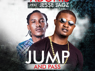 MP3 + VIDEO: Adonis ft Jesse Jagz - Jump And Pass | @Adonisinu2