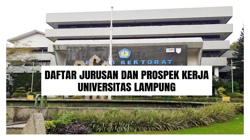 Daftar Jurusan & Prospek Kerja Universitas Lampung