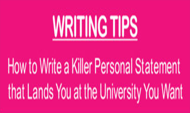 Writing Tips: Best Ways on How to Write a Killer Personal Statement