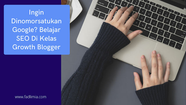 Belajar-SEO-Di-Kelas-Growth-Blogger-Growthing