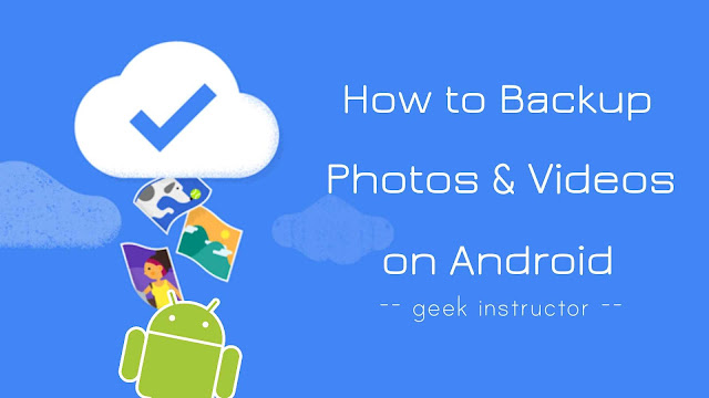 Backup photos and videos on Android