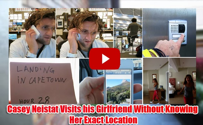 Watch Casey Neistat Visits his Girlfriend Without Knowing Her Exact Location