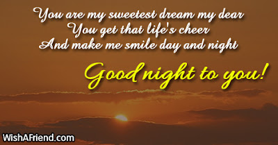 good night your are my sweetest dreams my dear