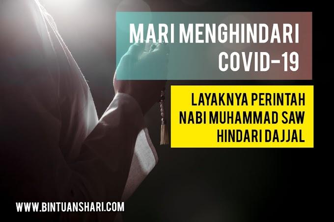 Mari Menghindari Covid-19 Layaknya Perintah Nabi Saw Hindari Dajjal