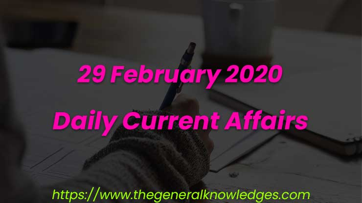 29 February 2020 Current Affairs s and Answers in Hindi