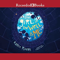 Review: The Girl in the Well Is Me by Karen Rivers