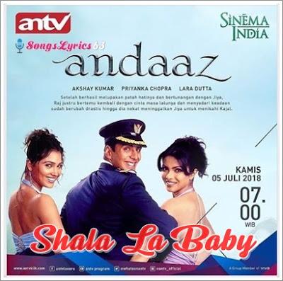 Shala La Baby Song Lyrics Andaaz [2003]