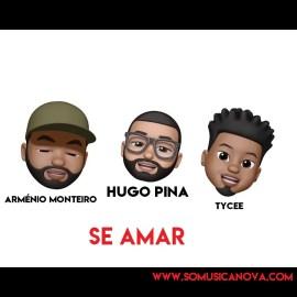 Hugo Pina – Se Amar (feat. TyCee & Arménio Monteiro)