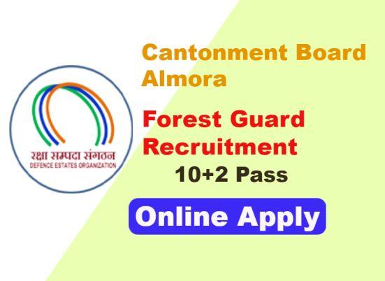 Forest Guard recruitment under Cantonment Board Almora