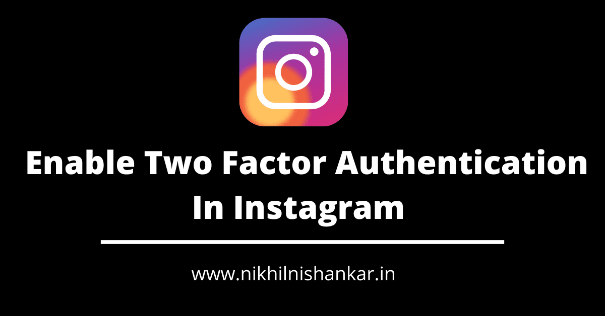 How To Enable Two Factor Authentication On Instagram (2021)