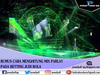 Rumus Mix Parlay dengan Menghitung Menang Kalah Mix Parlay dalam Betting Judi Bola - Pusat Judi.