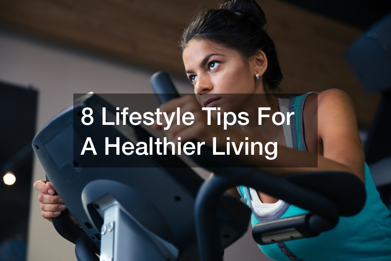 Lifestyle Tips For A Healthier Living