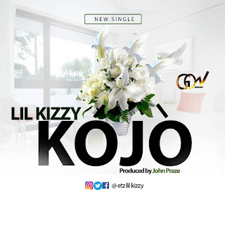 Lil Kizzy – Kojo
